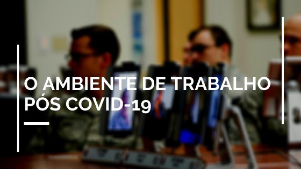 O AMBIENTE DE TRABAHO POS COVID