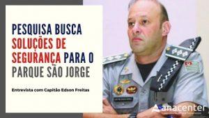 Entrevista Capitão Edson Freitas - Anacenter Tatuapé